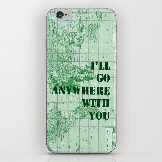 I'll Go Anywhere With You iPhone & iPod Skin