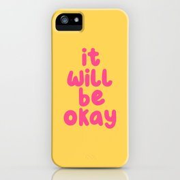 It Will Be Okay iPhone Case