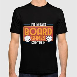 If It Involves Board Games Count Me In | Table Game Tee Gift T-shirt