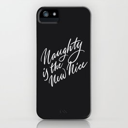 Naughty is the New Nice iPhone Case