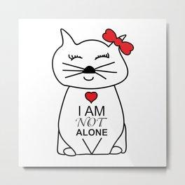 Cutie Cat - I am not alone  #society6 #printart #decor #buyart Metal Print
