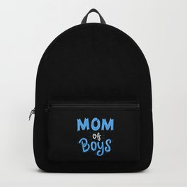 Mom of Boys. - Gift Backpack