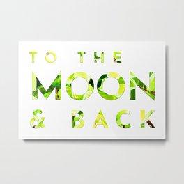 To The Moon & Back Metal Print