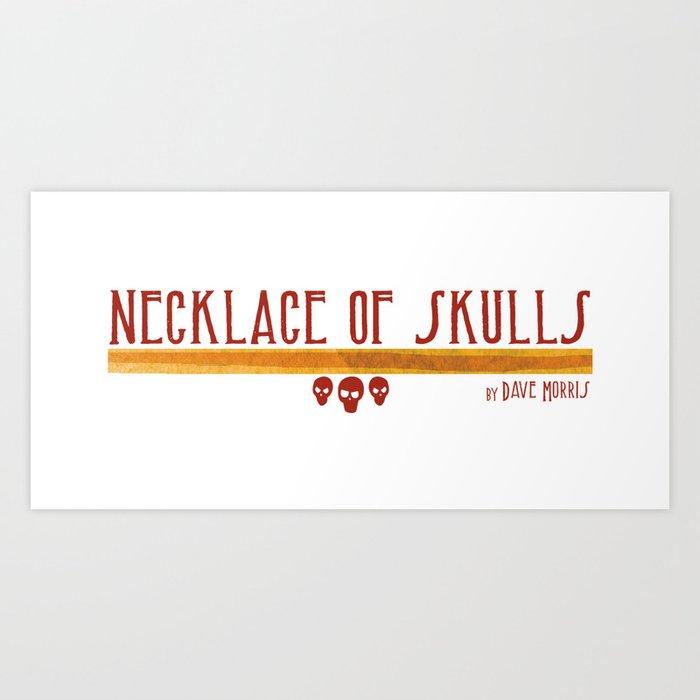 Nekclace of Skulls Art Print