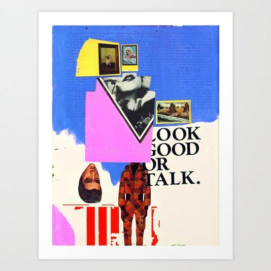 Look Good Or Talk Art Print
