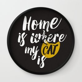Home is Where My Cat Is (On Black) Wall Clock