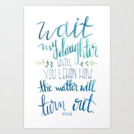Wait My Daughter Art Print