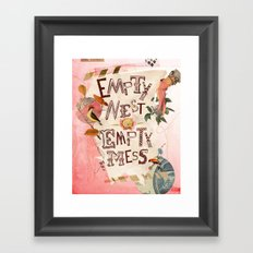 Empty Nest • Empty Mess Framed Art Print