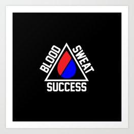 Blood, Sweat, Success Art Print