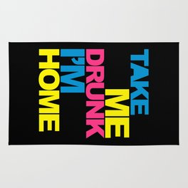 Take Me Drunk Funny Quote Rug