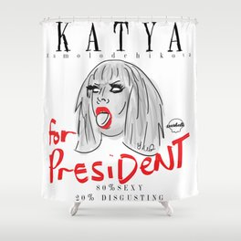 Katya Zamolodchikova For President! Shower Curtain
