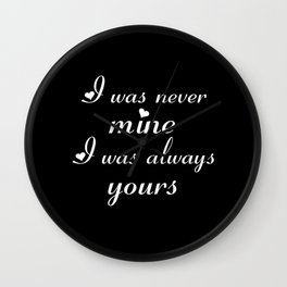Always Yours Wall Clock