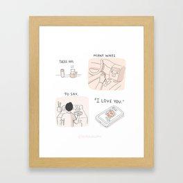"""Many Ways to Say """"I love you."""" Framed Art Print"""