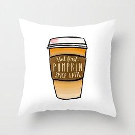 But first, pumpkin spice latte Throw Pillow