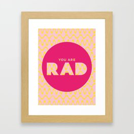 You Are Rad Framed Art Print