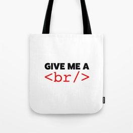 Give my a break Tote Bag
