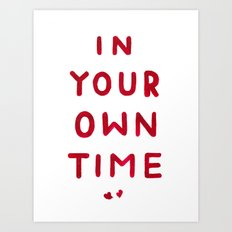 In Your Own Time Art Print