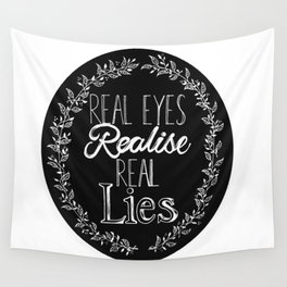 Real Lies Wall Tapestry