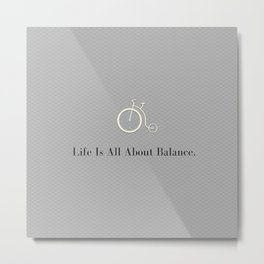 Life is All About Balance  Metal Print