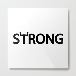 Strong being strong / One word typography design Metal Print
