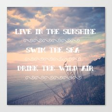 Live in the Sunshine, Swim the Sea Canvas Print