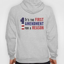 It's the First Amendment for a Reason Hoody