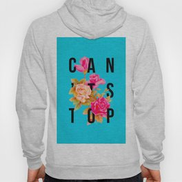 Can't Stop Flower Poster Hoody