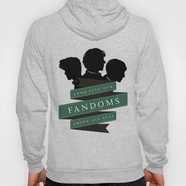 Long Live our Fandoms - Above all else Hoody