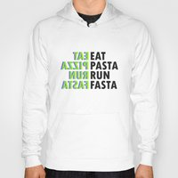 pasta Hoodies featuring Eat pasta run fasta by Thomas Official