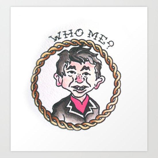 Who Me ? Art Print