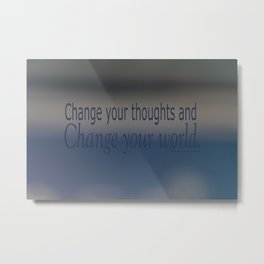 Change your world Metal Print