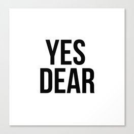 Yes Dear – Quote Canvas Print
