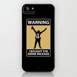 Funny Cruise Gifts: I Bought The Drink Package iPhone Case