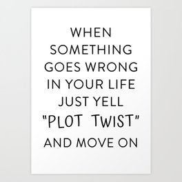 When something goes wrong Art Print