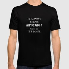 It always seems impossible until it's done Black MEDIUM Mens Fitted Tee