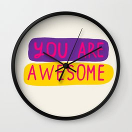 You Are Awesome Wall Clock