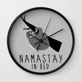 namast'ay in bed sloth Wall Clock