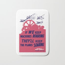 If we keep machines roaring - They'll keep the planes soaring Bath Mat