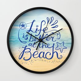 Life is Better at the Beach! Wall Clock