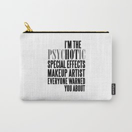 PSYCHOTIC SPECIAL EFFECTS MAKEUP ARTIST Carry-All Pouch