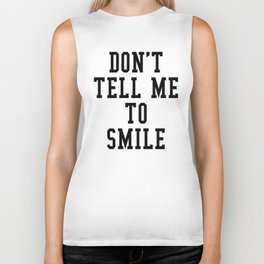 DON'T TELL ME TO SMILE Biker Tank