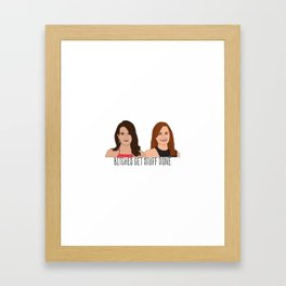 Tinamy Tina Fey and Amy Poehler Bitches Get Stuff Done Framed Art Print