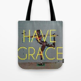 Have Grace Tote Bag