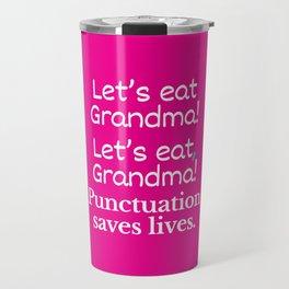 Let's Eat Grandma Punctuation Saves Lives (Pink) Travel Mug