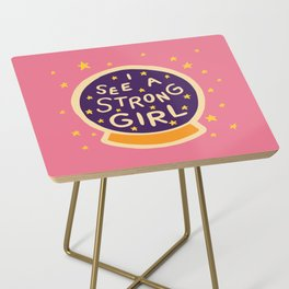 I See A Strong Girl Side Table