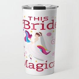 Funny Bride To Be Bridesmaid Unicorn Party Gift Travel Mug
