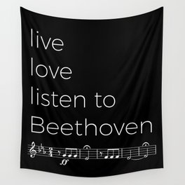 Live, love, listen to Beethoven (dark colors) Wall Tapestry