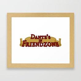 Dante's In Friendzone Framed Art Print