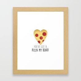 You've Got A Pizza My Heart Framed Art Print