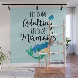 Done Adulting Mermaids Funny Quote Wall Mural